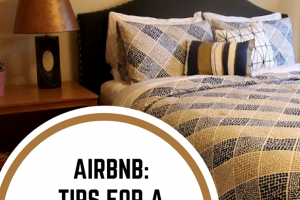 AirBnB: Tips for a Successful Trip
