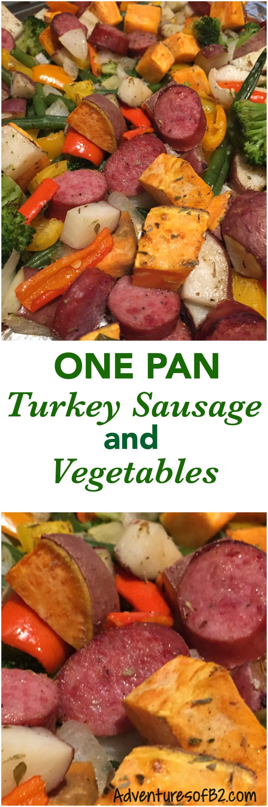 One Pan Turkey Sausage and Vegetables