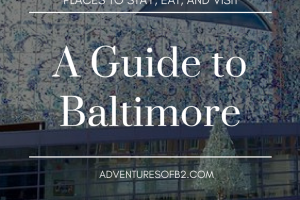A Guide to Baltimore