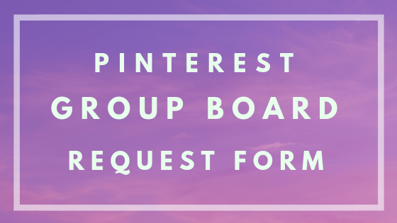 Pinterest Group Board Request Form