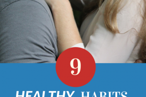 9 Healthy Habits of Couples Who Stay in Love