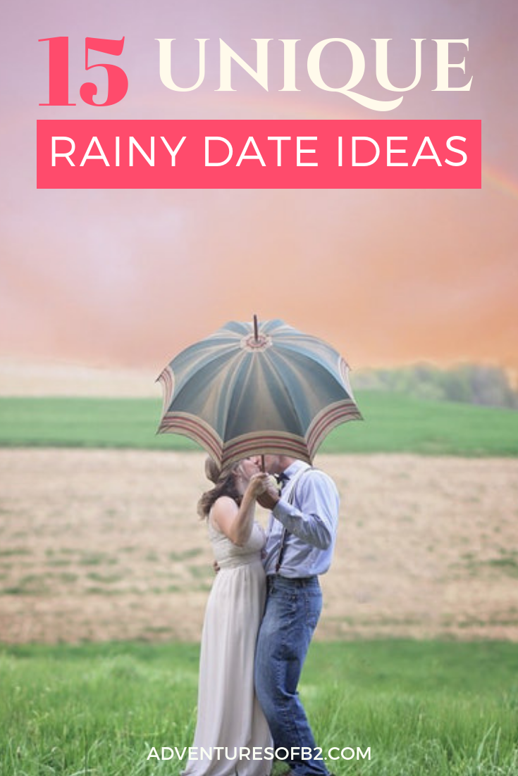 Rainy Date Ideas that are Surprisingly Fun!