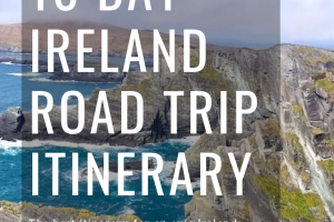 The Ultimate Ireland Road Trip Itinerary- 10 Days in Ireland